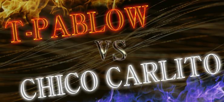 T-PABLOW vs CHICO CARLITO