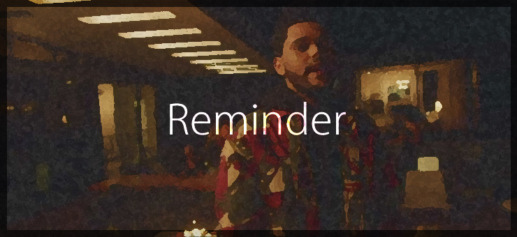 The Weeknd「Reminder」
