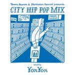 CITY HIP POP MIX mixed by YonYon 和モノ好きにおすすめ!買う価値があるCD!